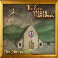 The Pikeys – The Sons of War and Whisky CD